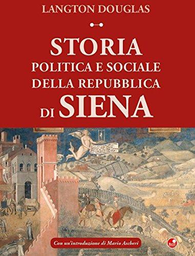 Storia politica e sociale della Repubblica di Siena di Langton Douglas