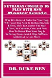 NUTRAMAX COSEQUIN DS PLUS WITH MSM MASTER GUiDE:  Why It Is Better & Safer For Your Dog, Why Your Dog Need It, Its Benefits, Side Effects, How To Counter ... Its Cautions, Cons And... (English Edition)