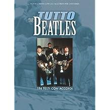 Tutto Beatles. 195 testi con accordi