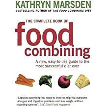 The Complete Book of Food Combining: A New Easy-to-use Guide to the Most Successful Diet Ever