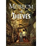 (Museum of Thieves) By Tanner, Lian (Author) Hardcover on (09 , 2010)