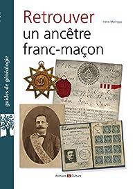 Retrouver un ancêtre franc-maçon par Irène Mainguy