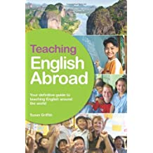 Teaching English Abroad: A Fully Up-to-Date Guide to Teaching English Around the World by Susan Griffith (2011-02-16)
