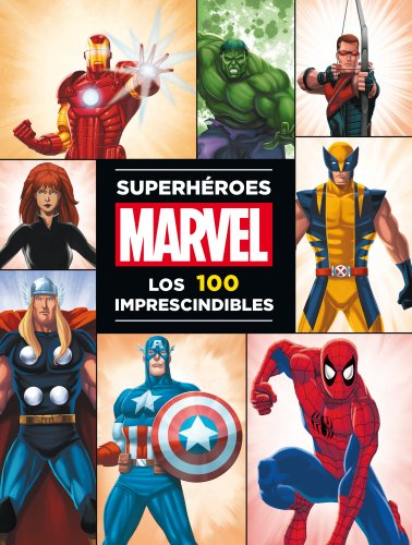 Superhéroes Marvel: los 100 imprescindibles (Marvel. Superhéroes) por Marvel