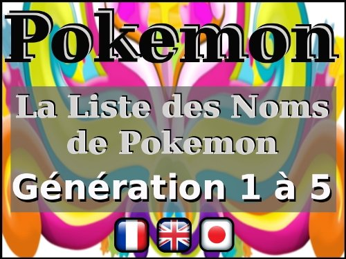 La Liste des Noms de Pokemon - Gnration 1  5 (Bilingual fr-en)
