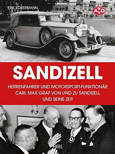 Sandizell – Herrenfahrer und Motorsportfunktionär: Carl Max Graf von und zu Sandizell und seine Zeit
