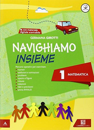 Navighiamo insieme matematica. Con e-book. Con espansione online. Per la Scuola elementare: 1