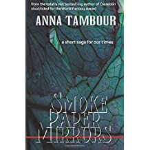 Smoke Paper Mirrors: A short saga for our times