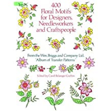 400 Floral Motifs for Designers, Needleworkers and Craftspeople (Dover Pictorial Archive) by Briggs & Co. (1986-10-01)