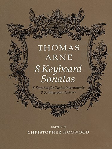 8 Keyboard Sonatas by Arne, Thomas (1998) Paperback
