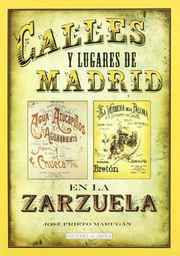 Calles y lugares de Madrid en la zarzuela por Jose Prieto Marugan