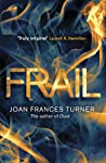 For fans of contemporary urban fantasy with a twist, Joan Frances Turner brings us Frail, the follow-up to Dust, a poignant story about survival in zombie infested post-apocalyptic America.   Being human is a disadvantage in post-apocalyptic Ameri...