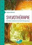 Sylvothérapie - De l'arbre médicinal à la forêt thérapeutique