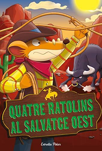 Quatre ratolins al salvatge oest (GERONIMO STILTON. ELS GROCS Book ...