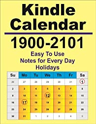 1900-2101 Kindle Calendar and Day Planner (Holidays and Notes) (English Edition)