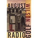 Radio Golf 1st (first) Thus Edition by Wilson, August published by Theatre Communications Group (2008)