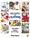 #4: Crafting: 365 Days of Crafting: 365 Crafting Patterns for 365 Days (Crafting Books, Crafts, DIY Crafts, Hobbies and Crafts, How to Craft Projects, Handmade, Holiday Christmas Crafting Ideas)