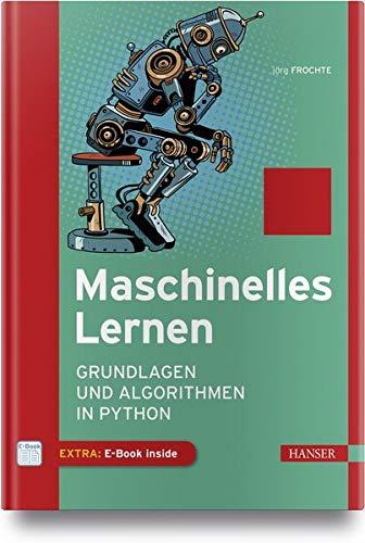 Maschinelles Lernen: Grundlagen und Algorithmen in Python