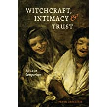 Witchcraft, Intimacy, and Trust: Africa in Comparison (English Edition)