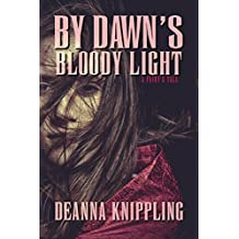 By Dawn's Bloody Light: An '80s-Style Horror Novella of the Supernatural, Fairies, and Revenge (A Fairy's Tale) (English Edition)
