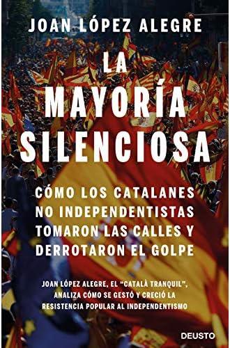 La mayoría silenciosa: Cómo los catalanes no independentistas tomaron las calles y derrotaron el golpe