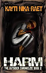 Harm: A YA Post-Apocalyptic Dystopian Thriller (The Outsider Chronicles Book 2)
