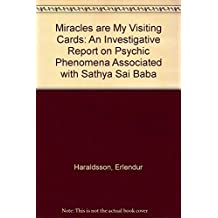 Miracles are My Visiting Cards: An Investigative Report on Psychic Phenomena Associated with Sathya Sai Baba by Erlendur Haraldsson (Paperback) Paperback
