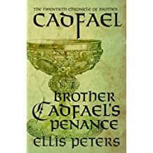 Brother Cadfael's Penance (Chronicles Of Brother Cadfael Book 20)