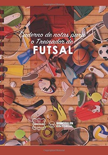 Caderno de notas para o Treinador de Futsal por Wanceulen Notebook