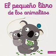 El pequeño libro de los animalitos par Nathalie Choux