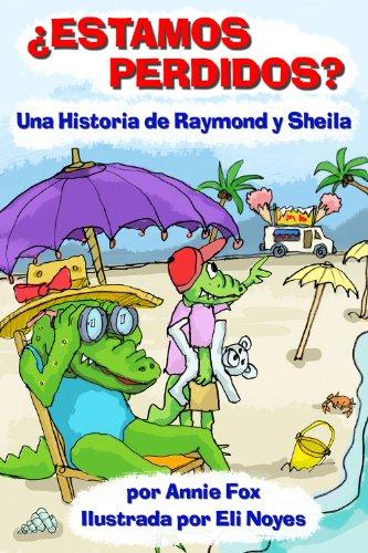 Descargar Ebook for ipad 2 gratis ¿Estamos Perdidos? Una Historia de Raymond y Sheila (Raymond and Sheila Stories nº 2) PDF