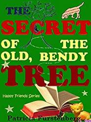 The Secret of the Old, Bendy Tree: Happy Friends Children's Book Series, Book 8