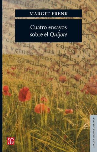 Cuatro ensayos sobre el Quijote (Lengua Y Estudios Literarios) por Margarit Frenk