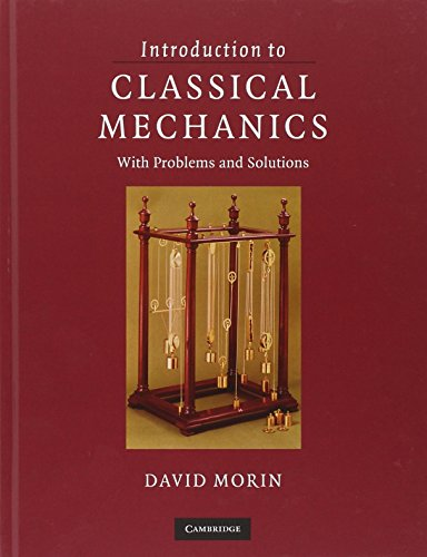 Introduction to Classical Mechanics Hardback: With Problems and Solutions por Morin