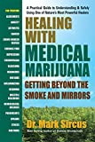 Healing with Medicinal Marijuana: Getting Beyond the Smoke and Mirrors