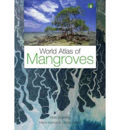 [(World Atlas of Mangroves)] [Author: Mark Spalding] published on (September, 2010)