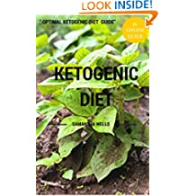 Ketogenic Diet - The Optimal Ketogenic Diet Guide: Learn How A Healthy Ketogenic Diet Can Change Your Life For Ever (diabetes, fibromyalgia,  paleo, candida, ... cancer, high blood pressure, cholesterol)
