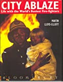 City Ablaze: Life with the World's Busiest Fire-fighters