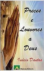 Preces e Louvores a Deus (Motivação e Autoajuda) (Portuguese Edition)