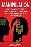 Manipulation: Simple and Effective Strategies to Learn and Execute Manipulation Techniques: Volume 3