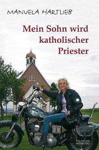 Mein Sohn wird katholischer Priester (R.G. Fischer INTERBOOKs ECO)