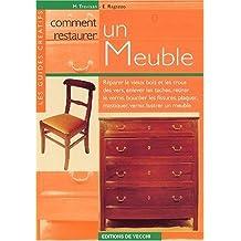 Comment restaurer un meuble : Réparer le vieux bois et les trous de vers, enlever les tâches, retirer le vernis, boucher les fissures, plaquer, mastiquer, vernir, lustrer un meuble