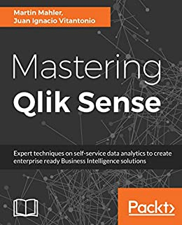 Mastering qlik sense expert techniques on self service data mastering qlik sense expert techniques on self service data analytics to create enterprise ready fandeluxe Image collections