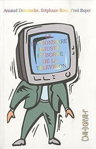 """Afficher """"dictionnaire injuste et borne de la télévision (Le)"""""""