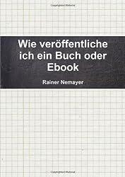 Wie veröffentliche ich ein Buch oder Ebook
