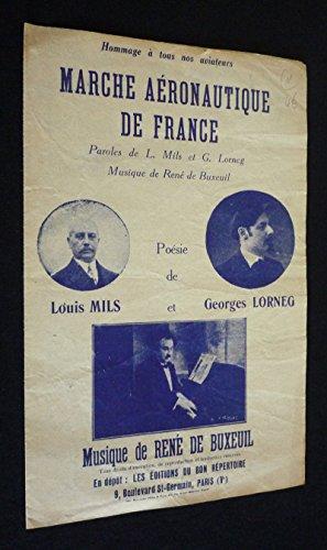 Marche aéronautique de France par Lorneg Georges, Buxeuil René de Mils Louis