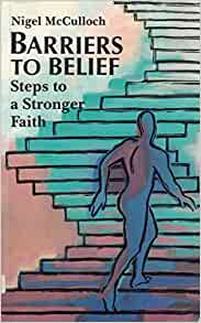 Barriers To Belief Steps A Stronger Faith Amazoncouk Nigel McCulloch 9780232520606 Books