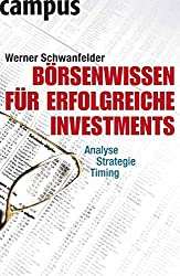 Börsenwissen für erfolgreiche Investments: Analyse, Strategie, Timing