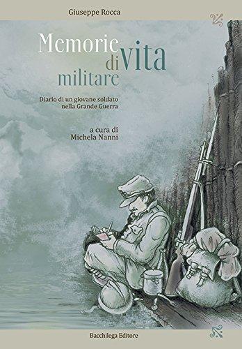 Memorie di vita militare. Diario di un giovane soldato nella grande guerra