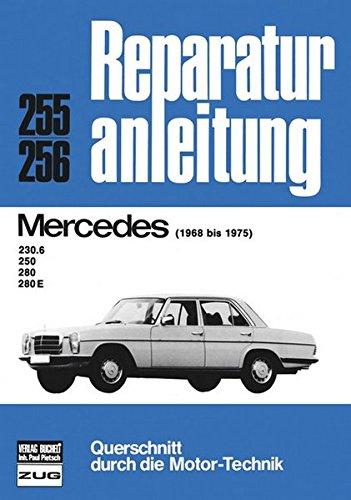 Preisvergleich Produktbild Reparaturanleitung, Auto, 255-256:  Mercedes 230.6 / 250 / 280 / 280 E